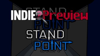 Indie Preview - Standpoint