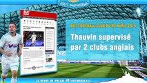Chelsea s'intéresse à Thauvin, Barton et le prix des maillots... La revue de presse Foot Marseille !