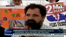 Guatemala: organizaciones denuncian violaciones a DDHH de migrantes