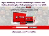 Where to watch breaking bad online,breaking bad netflix now avalable!!