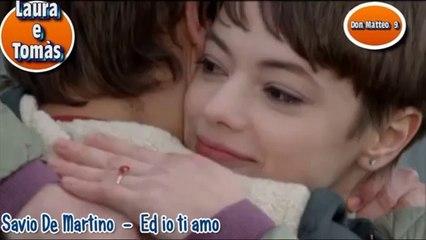 Don Matteo 9 - Tomàs e Laura [Baci,Carezze e Abbracci] Rai Uno - ED IO TI AMO - Savio De Martino