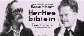 Cem Karaca & Nazım Hikmet - HERKES GİBİSİN (kendi sesi)