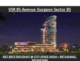 vsr 85 avenue*@*retail shops~#9910013007#~sector 85 gurgaon