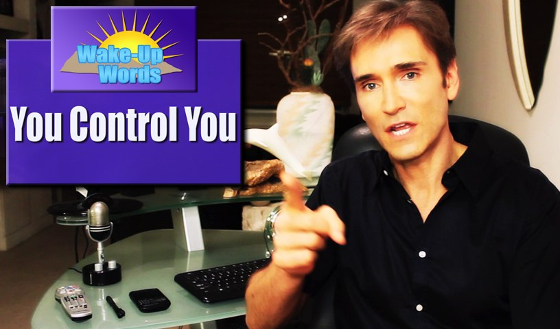 YOU CONTROL YOUR HAPPINESS: John Basedow's Wake-Up Words #4