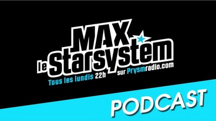 Max le Star System - Emission du 07 Avril 2014