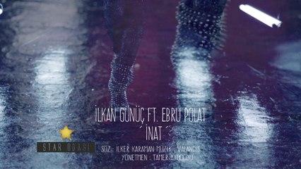 İlkan Günüç Feat. Ebru Polat - #İnat @djilkangunuc @Ebru_Polat