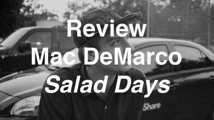 Mac DeMarco - Salad Days | Review | Musique Info Service