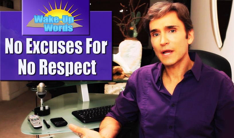NO EXCUSES For NO RESPECT: John Basedow's Wake-Up Words #5