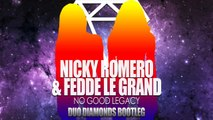 Nicky Romero & Fedde le Grand - No Good Legacy (Duo Diamonds bootleg)