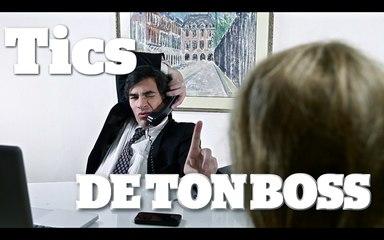 TICS DE TON BOSS