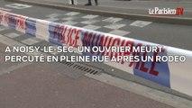 Course-poursuite à Noisy-le-Sec : un piéton tué sur le coup