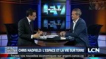 L'astronaute Canadien Chris Hadfield : Entrevue en Français. L'espace et la vie sur Terre.
