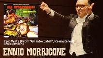 """Ennio Morricone - Epic Waltz - From """"Gli intoccabili"""", Remastered"""