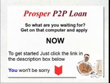 Prosper Online Loans-Personal Loans, loans online, Student loans, low interest loans, get loans fast, Unsecured