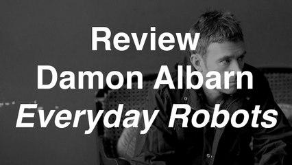 Damon Albarn - Everyday Robots | Review | Musique Info Service