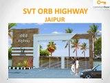 SVT ORB Highway Jaipur | SVT ORB Highway Tonk Road | Properties in Tonk Road | Commonfloor