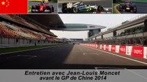 Entretien avec Jean-Louis Moncet avant le Grand Prix de Chine 2014