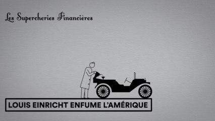Les Supercheries financières 1x01 - Louis Einricht enfume l'Amérique