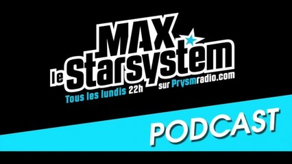 Max le Star System - Emission du 14 Avril 2014