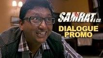 Chup Jao Samrat - Dialogue Promo - Samrat & Co. - Rajeev Khandelwal, Gopal Datt