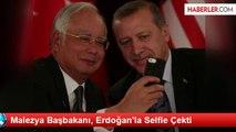 Malezya Başbakanı, Erdoğan'la Selfie Çekti