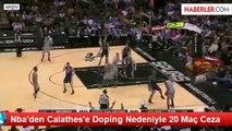Nba'den Calathes'e Doping Nedeniyle 20 Maç Ceza