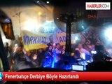 Fenerbahçe Derbiye Böyle Hazırlandı