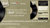Jacques Charon, Robert Hirsch, Jacques Sereys, Jacques Toja - Les fourberies de Scapin, pt. 2