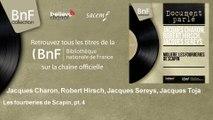 Jacques Charon, Robert Hirsch, Jacques Sereys, Jacques Toja - Les fourberies de Scapin, pt. 4