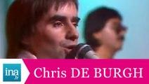 """Chris de Burgh """"High on emotion"""" (live officiel) - Archive INA"""