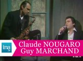 "Claude Nougaro et Guy Marchand ""Les Don Juan"" (live officiel) - Archive INA"
