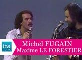 "Michel Fugain, Maxime Le Forestier ""San Francisco"" (live officiel) - Archive INA"