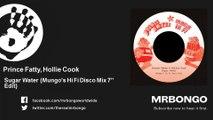 """Prince Fatty, Hollie Cook - Sugar Water - Mungo's Hi Fi Disco Mix 7"""" Edit"""