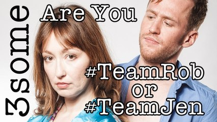3some asks Are You #TeamRob or #TeamJen?