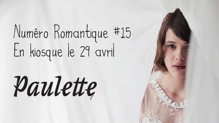Teaser - Numéro Romantique - Paulette Magazine