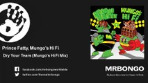 Prince Fatty, Mungo's Hi Fi - Dry Your Tears - Mungo's Hi Fi Mix - feat. Winston Francis