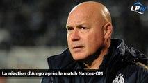 La réaction d'Anigo après le match Nantes-OM