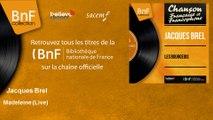 Jacques Brel - Madeleine - Live