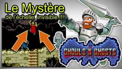 """GHOULS' N GHOST - l'échelle invisible !!! """"Hidden Ladder"""""""