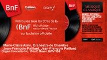Marie-Claire Alain, Orchestre de Chambre Jean-François- - Organ Concerto No. 15 in D Minor, HWV 304