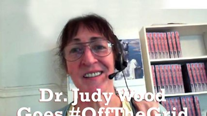 Dr. Judy Wood Goes #OffTheGrid [Part 1]