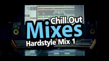 Chill Out Mixes Hardstyle Mix 1