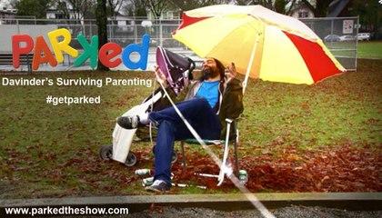 PARKED Surviving Parenting: Davinder