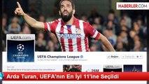 Arda Turan, UEFA'nın En İyi 11'ine Seçildi