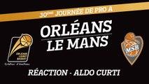 Réaction d'Aldo Curti - J30 - Orléans reçoit Le Mans