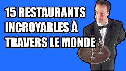 15 restaurants incroyables à travers le monde