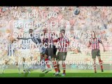 Watch Sunderland vs West Bromwich Albion Live Tv Coverage