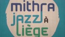 Mithra Festival International de Jazz de Liège
