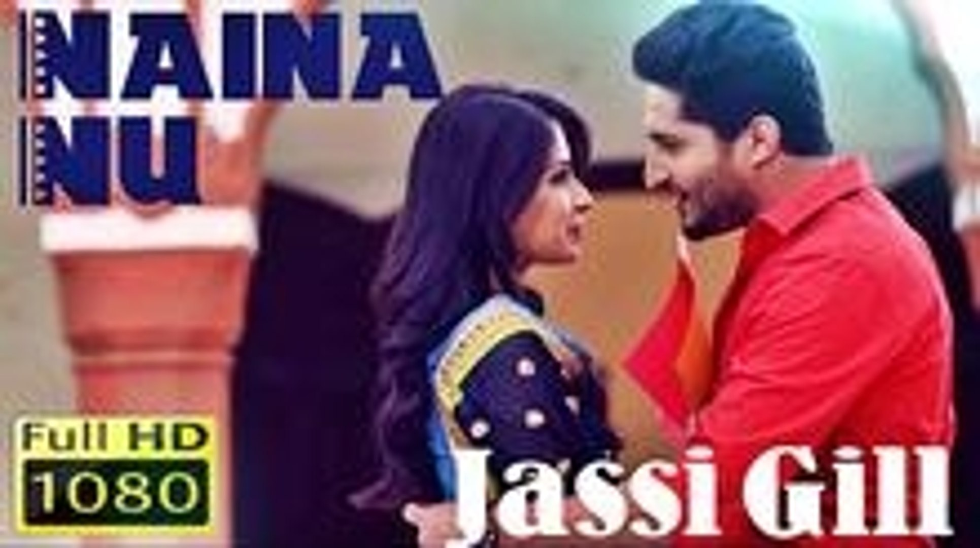 Naina Nu Full Video Song by Jassi Gill - Latest Punjabi Songs 2014 HD