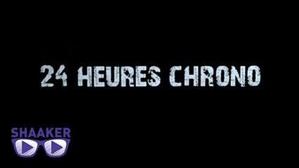 Comment faire une bande annonce de 24H Chrono - Shaaker